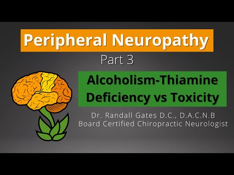 Peripheral Neuropathy Part III: Alcoholism-Thiamine Deficiency vs Toxicity