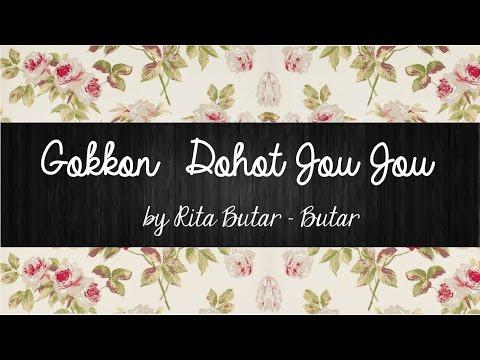 Gokkon Dohot Jou Jou - Rita Butar Butar | Lirik Lagu Batak | Sigulempong Blog