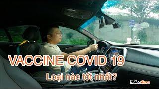 Covid 19 2021  Vaccine covid nào tốt nhất ???