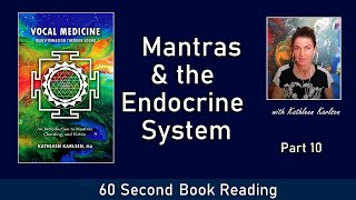 Mantras & the Endocrine System: Vocal Medicine Book Excerpt #10