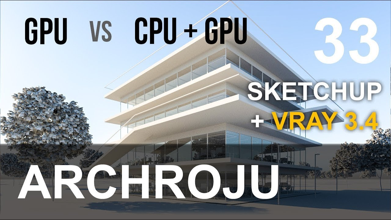 SketchUp - GPU vs CPU render VRAY 3 4 - Tutorial 33