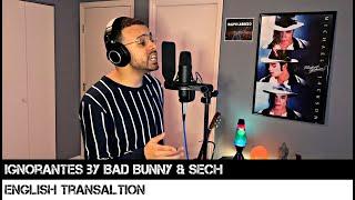 Ignorantes by Bad Bunny & Sech (ENGLISH TRANSLATION)