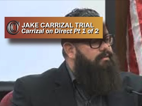JAKE CARRIZAL TRIAL - 🍿 Carrizal on Direct (Pt. 1 of 2)
