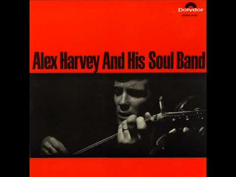 Alex Harvey His Soul Band I Just Wanna Make Love To You New Orleans
