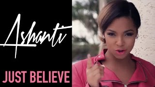 Ashanti - Just Believe (Official Music Video)