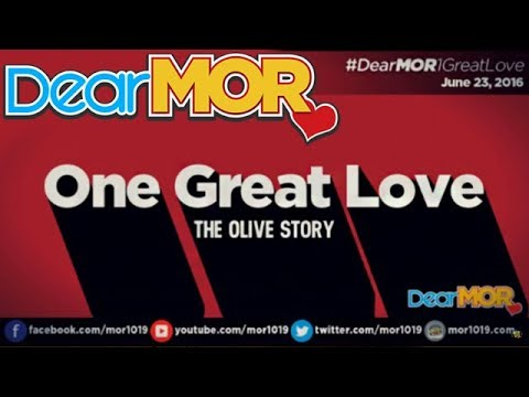 "Dear MOR: ""One Great Love"" The Olive Story 06-23-16"