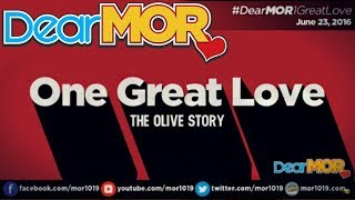 """Dear MOR: """"One Great Love"""" The Olive Story 06-23-16"""