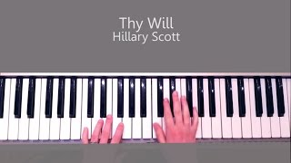Thy Will -  Hillary Scott Piano Tutorial and Chords