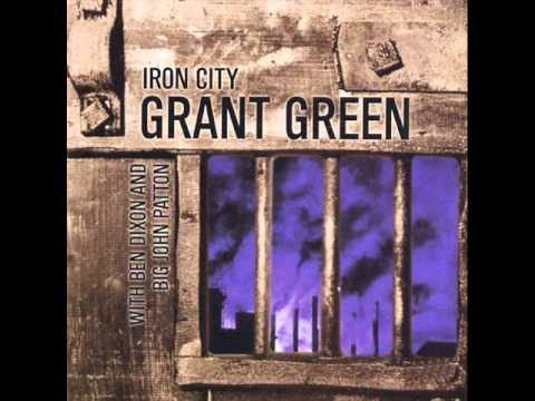 Grant Green - Iron City (1967)