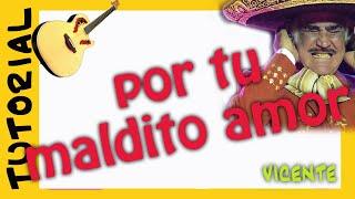 Como tocar POR TU MALDITO AMOR Guitarra Vicente Fernandez