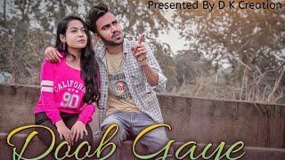 Doob Gaye (Cover Video) Guru Randhawa   Urvashi Rautela Song   DK Creation