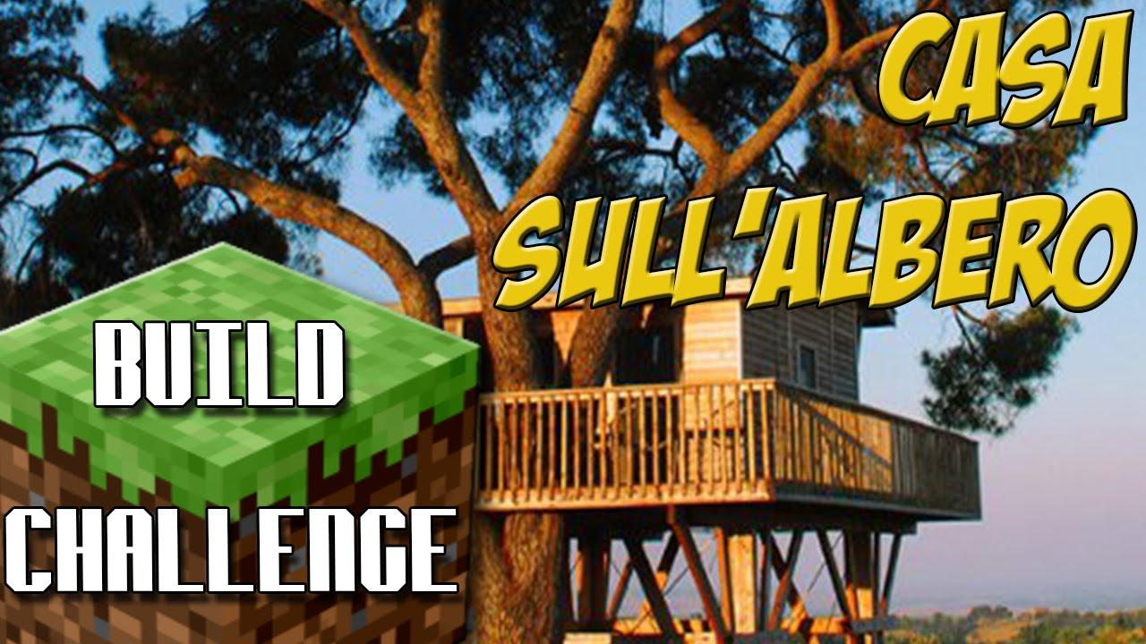 Build challenge ita minecraft casa sull 39 albero youtube - Casa sull albero minecraft ...