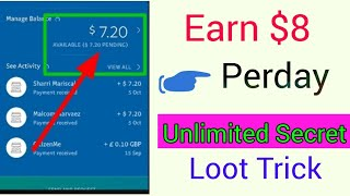(Loot) Earn $8-15$ Per day Unlimited Trick With Proof & Instant Received👌