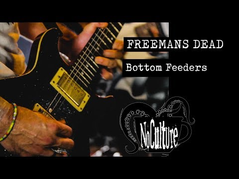 Freemans Dead - Bottom Feeders | Live @ No Culture