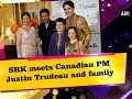 SRK meets Canadian PM Justin Trudeau and family  - ANI News