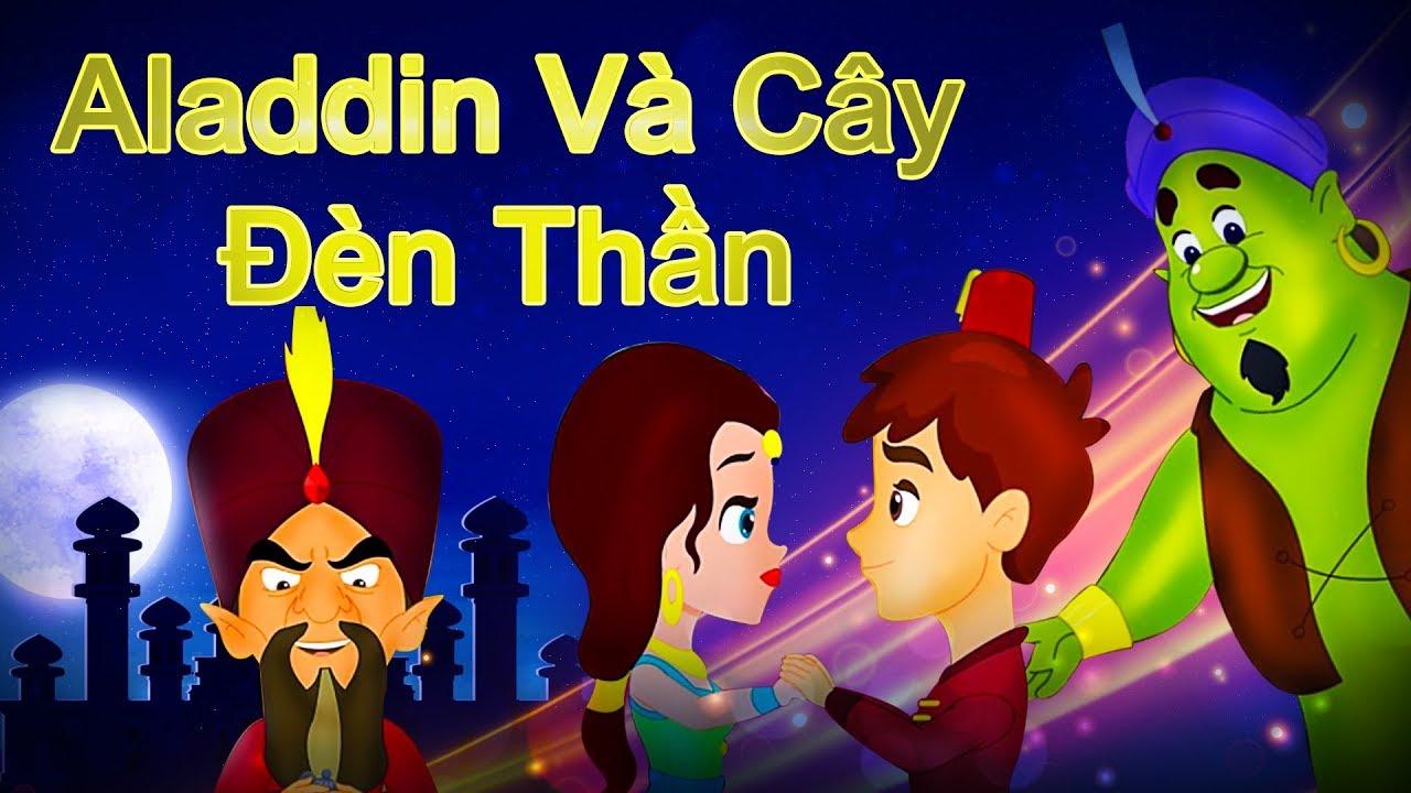 Aladdin Và Cây Đèn Thần - Chuyện cổ tích | Chuyện kể đêm khuya | Phim hoạt  hình hay nhất
