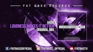 Ardo - Loudness Makes It Better (Original Mix)