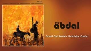 Grup Abdal - Gönül Gel Seninle Muhabbet Edelim [ Ozanca © 2013 Kalan Müzik ] Resimi