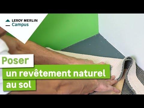 Comment Poser Un Revêtement Naturel Au Sol Leroy Merlin