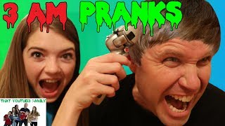3 AM PRANKS! / That YouTub3 Family