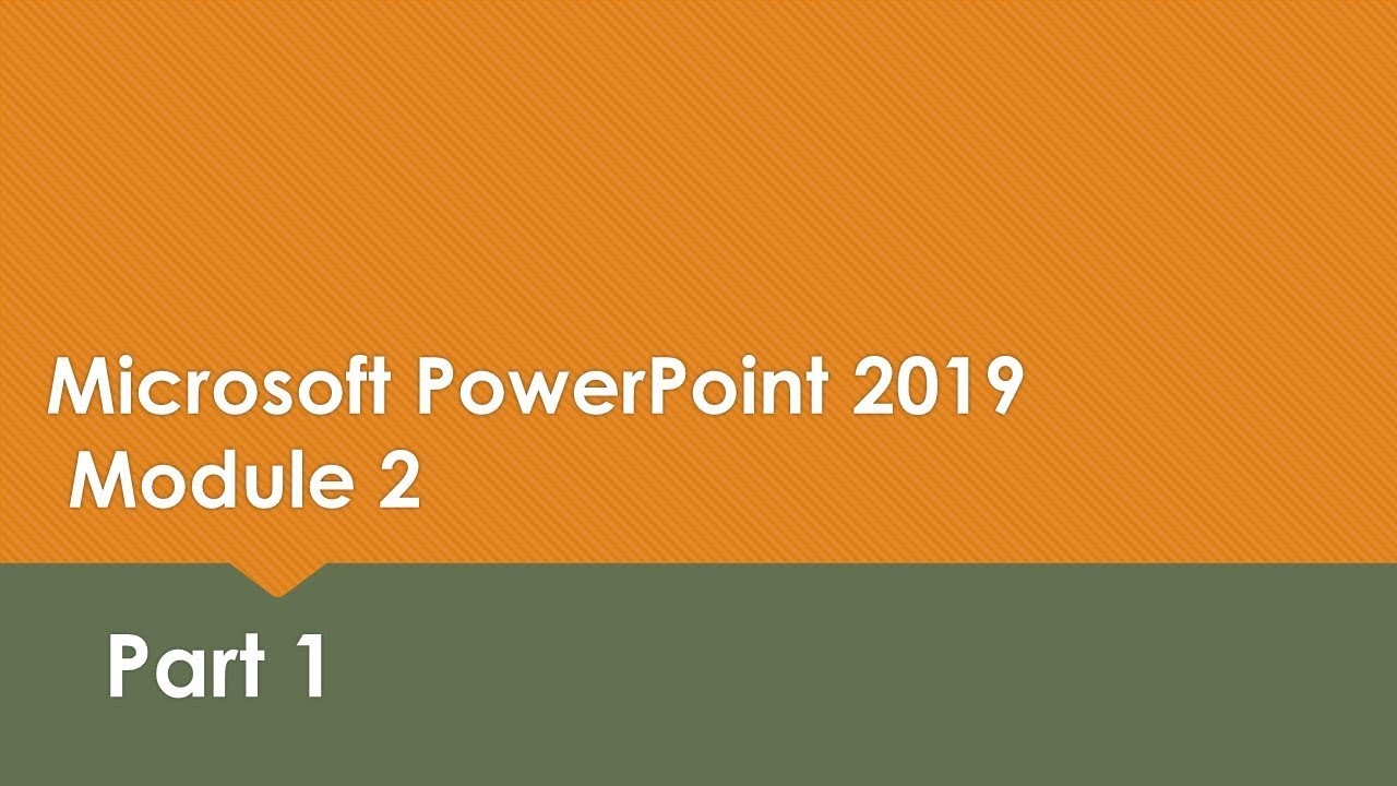 Powerpoint Module 2 (Part 1)