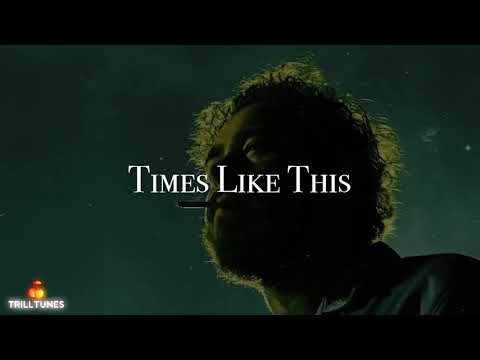 Post Malone - Times Like This (January 2019)