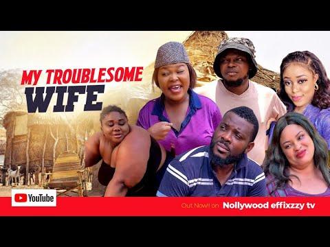 Download MY TROUBLESOME WIFE 1 (ANI AMATOSERO, EMEKA ENYIOCHA) - 2021 LATEST NIGERIAN NOLLYWOOD MOVIES