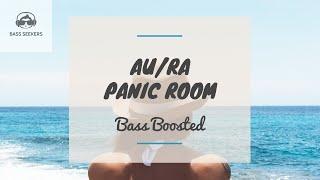 Au Ra Panic Room Bass Boosted.mp3