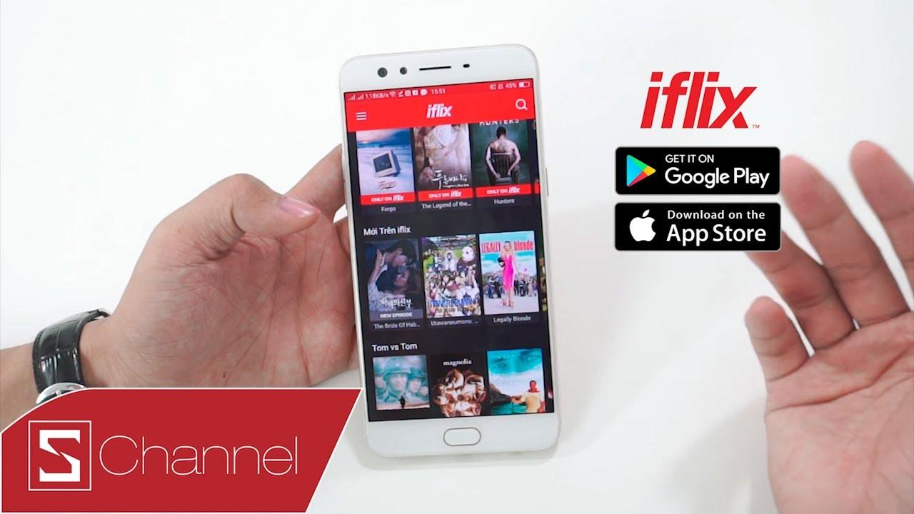 Schannel - Dịch vụ xem phim iFlix: Hàng ngàn bộ film bản quyền cho giới trẻ