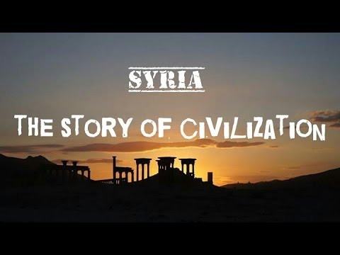 Syria .. The Story Of Civilization