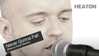 Heaton - Never Gonna Fall (Piano & Vocal Version)