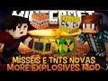 Mega EXPLOSÃO !! Novas TNT's e Mísseis Minecraft - More Explosives Mod