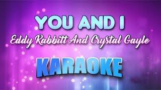 Eddy Rabbitt And Crystal Gayle - You And I (Karaoke version with Lyrics)