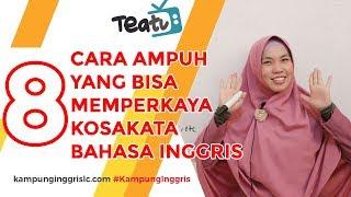 Download Video 8 Cara Ampuh Untuk Memperkaya Kosakata Bahasa Inggris | TEATU with Miss Nocita - Kampung Inggris LC MP3 3GP MP4