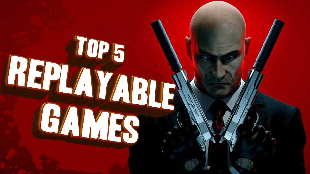 Top 5 Replayable Games Youtube