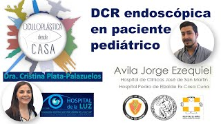 DCR endoscópica en paciente pediátrico, Dr. Jorge Ávila, Dra. Cristina Plata.