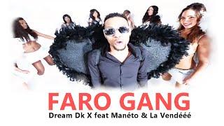 DreamDK X x Manéto x La Vendééé - Clip ( La Faro Gang )