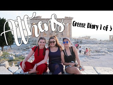 ATHENS | GREECE DIARY 1 OF 3