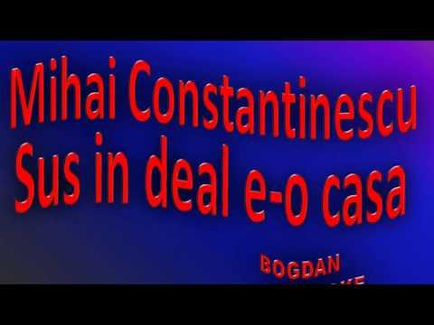 Karaoke Mihai Constantinescu - Sus In Deal E O Casa