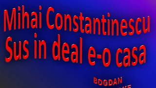 Karaoke Mihai Constantinescu - Sus In Deal E O Casa Resimi