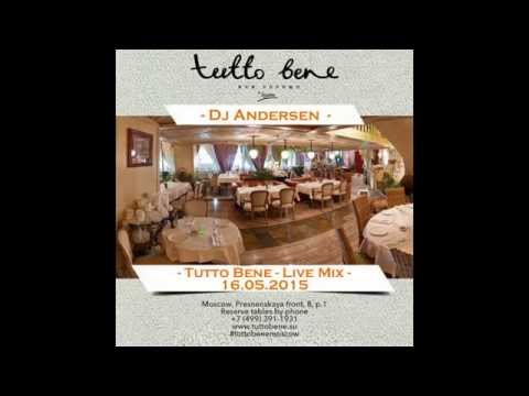 TUTTO BENE Live Mix @ by Dj Andersen 16 05 2015