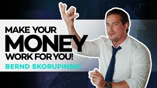 Make your MONEY work for YOU! | Ep 006 With Bernd Skorupinski