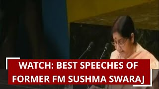 Watch Best speeches of Former FM Sushma Swaraj