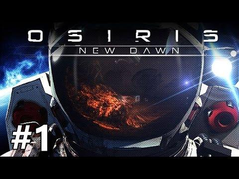 Osiris: New Dawn - No Man's Osiris - PART #1