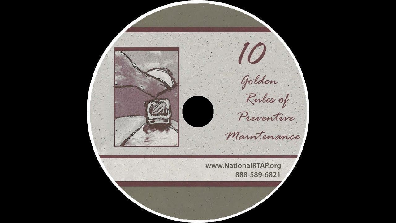 National RTAP Video: 10 Golden Rules of Preventive Maintenance