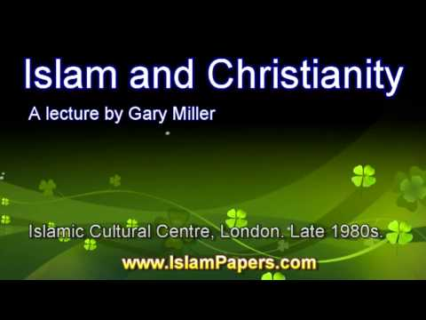 Islam and Christianity by Gary Miller
