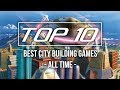 Top 10 Best City Building Games of All Time