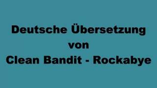 Deutsche Übersetzung von Clean Bandit - Rockabye Mp3