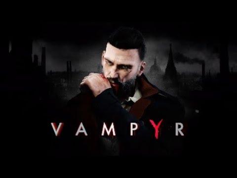 Vampyr playthrough ep.1 (pt.1): I LOVE THIS GAME  