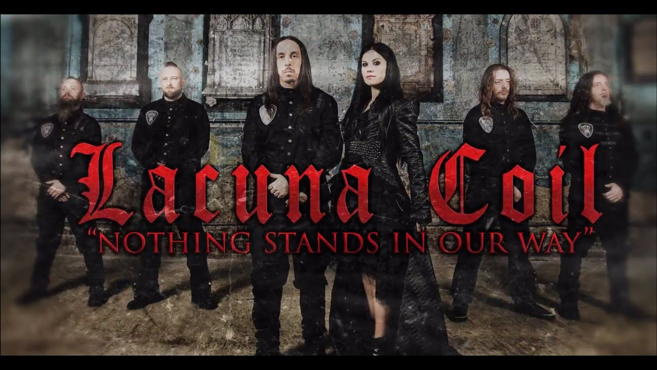 LACUNA COIL — Nothing Stands in Our Way (LYRIC VIDEO)